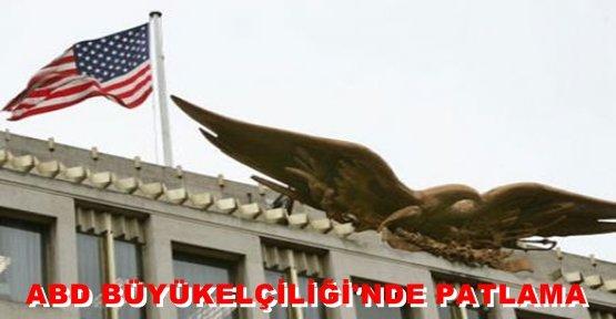 ABD Ankara Büyükelçiliği'nde Patlama