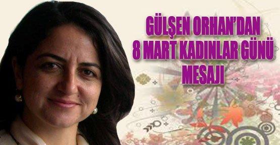 AK Parti Van Milletvekili Gülşen Orhan'dan Kadınlar Günü Mesajı