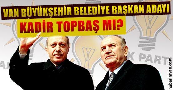 AKP'nin Van Adayı Kadir Topbaş Mı?