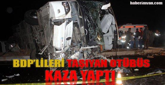 BDP'lileri taşıyan otobüs devrildi
