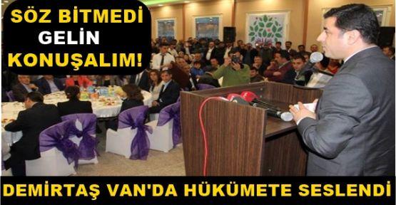 Demirtaş Van'da Hükümete Seslendi! Gelin Konuşalım!