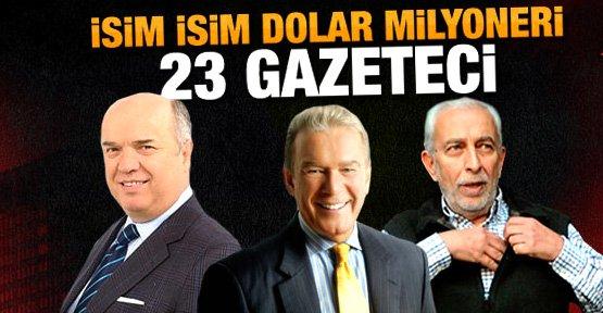 Dolar milyoneri 23 gazeteci