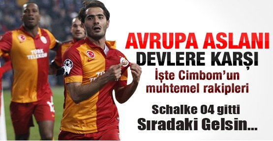 Galatasaray'ın çeyrek finaldeki rakipleri