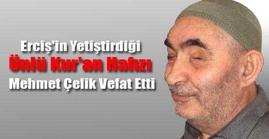 Hafız Mehmet Çelik Vefat Etti