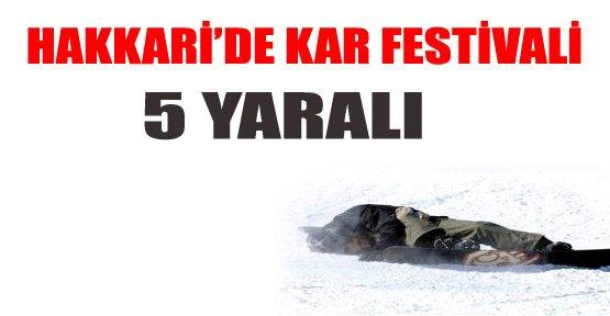 Hakkari'de Kar Festivali: 5 Yaralı