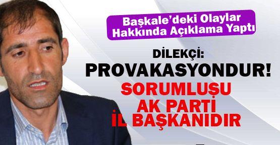 HDP Van İl Başkanı Dilekçi'den Başkale Açıklaması: Açıkça Provakasyondur!