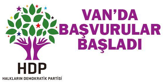 HDP Van'da Başvuruları Almaya Başladı