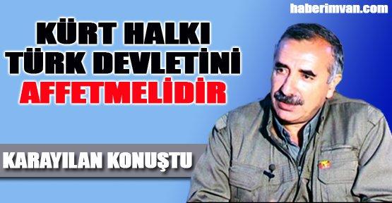 Karayılan: Kürt Halkı Türk Devletini Affetmelidir