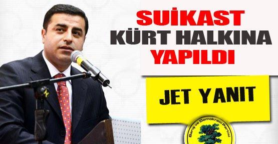 """""""Suikast Kürt halkına yöneliktir"""""""