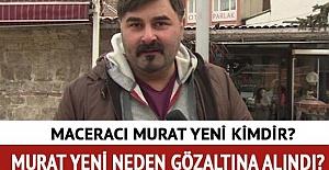 Maceracı Murat FETÖ 'den Gözaltında