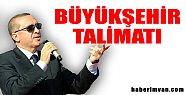 Başbakan'dan Büyükşehir Talimatı