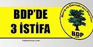 BDP'de 3 Büyük İstifa