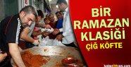 Bir Ramazan Klasiği: Çiğ Köfte