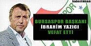 Bursaspor Başkanı Vefat Etti