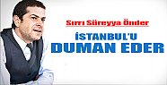 Cüneyt Özdemir: Önder İstanbul'u Duman Eder