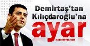 Demirtaş'tan Kılıçdaroğlu'na Ayar