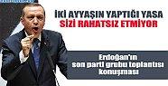 Erdoğan'ın son parti grubu toplantısı konuşması