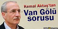 Kemal Aktaş'tan Van Gölü Sorusu