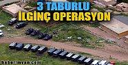 Mardin'de İlginç Operasyon