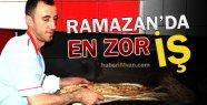 Ramazan'da En Zor Meslek