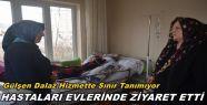 Sağlık Bakım Hizmetleri Müdürü Gülşen Dalaz Hastaları Evlerinde Ziyaret Etti!