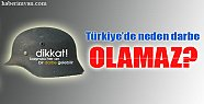 Türkiye'de neden darbe olamaz?