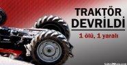 Van'da Traktör Devrildi: 1 Ölü 1 Yaralı