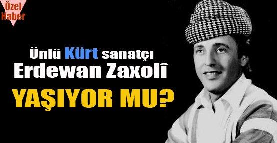 Ünlü Kürt Sanatçı Erdewan Zaxolî yaşıyor mu?