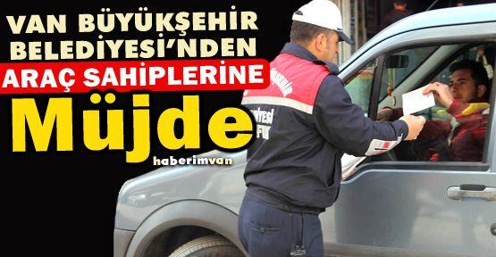Van Büyükşehir Belediyesi'nden Araç Sahiplerine Müjde