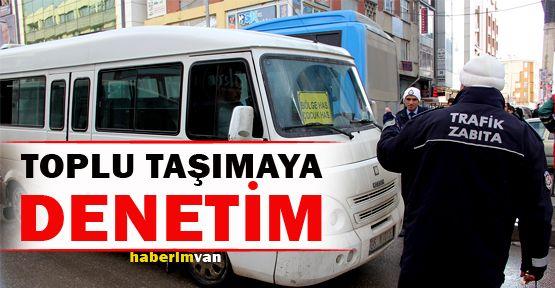 Van Büyükşehir Belediyesi'nden Toplu Taşımaya Denetim