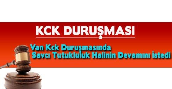Van Kck Duruşmasında Savcı Tutukluluk Halinin Devamını İstedi - Van Haberleri