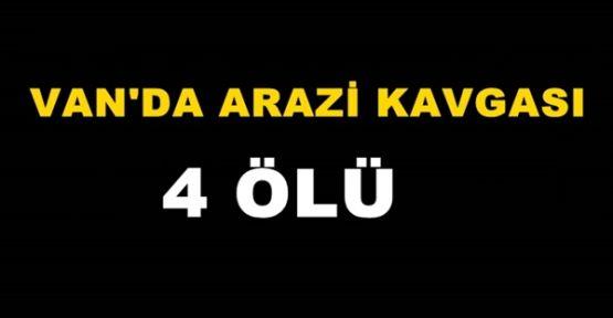 Van'da Arazi Kavgası: 4 Ölü!
