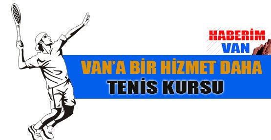 Van'da Ücretsiz Tenis Kursu - Van Haberleri