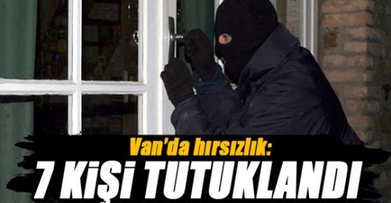 Van'ı Soyup Soğana Çeviren 7 Hırsız Tutuklandı!