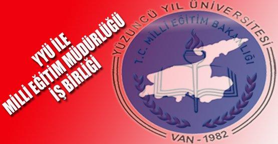 Yüzüncü Yıl Üniversitesi - Van Milli Eğitim Müdürlüğü İş Birliği