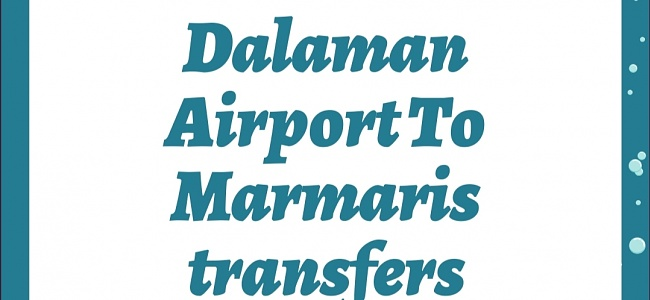 TOP QUALITY COMPANY DALAMAN AIRPORT TO ICMELER TRANSFERS