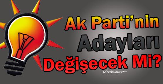 Ak Parti'nin Adayları Değişecek Mi?
