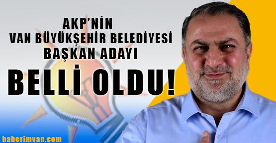 AKP'nin Van Adayı Belli Oldu