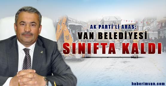 Aras: Van Belediyesi Yetersiz Kaldı