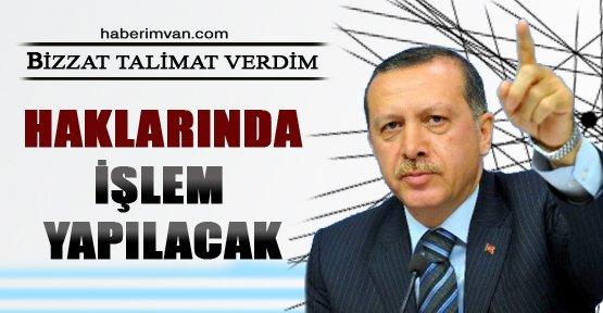 Başbakan Erdoğan Talimat Verdi