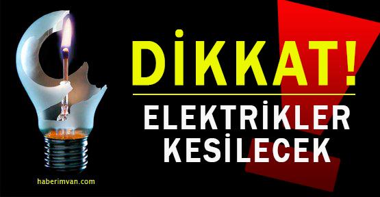 Dikkat Van'da Elektrikler Kesilecek