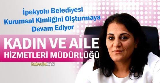 İpekyolu Belediyesi'nden Kadınlara Yönelik Yeni Müdürlük