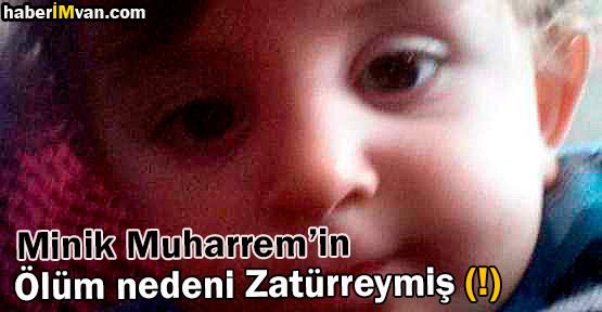 Minik Muharrem'in Ölüm Nedeni Belirlendi