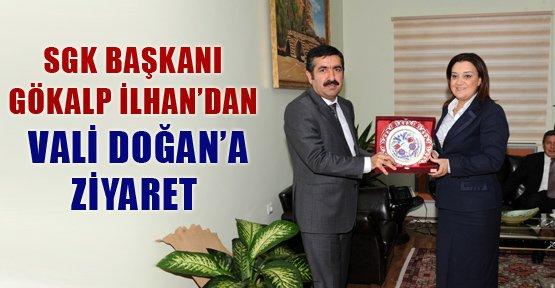 SGK Başkanı Gökalp İlhan'dan Vali Doğan'a Ziyaret