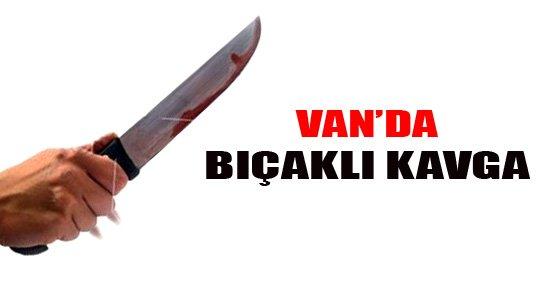 Van'da Bıçaklı Kavga