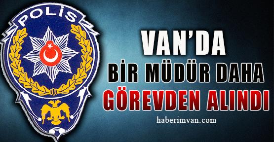 Van'da Bir Müdür Daha Görevden Alındı