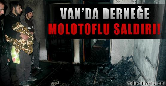 Van'da Derneğe Molotoflu Saldırı