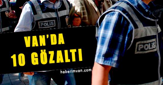 Van'da Operasyon: 10 Gözaltı