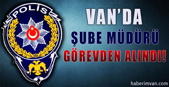 Van'da Şube Müdürü Görevden Alındı