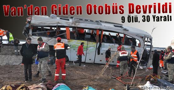 Van'dan Giden Otobüs Devrildi: 9 Ölü, 30 Yaralı